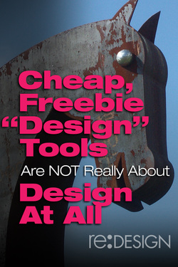 "Cheap, Freebie ""Design"" Tools Are Not Really About Design At All"